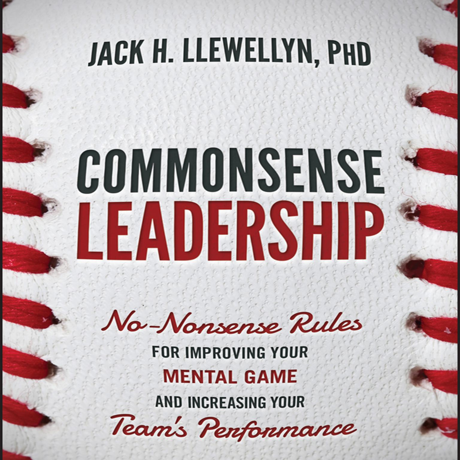 Printable Commonsense Leadership: No-Nonsense Rules for Improving our Mental Game and Increasing Your Team's Performance Audiobook Cover Art