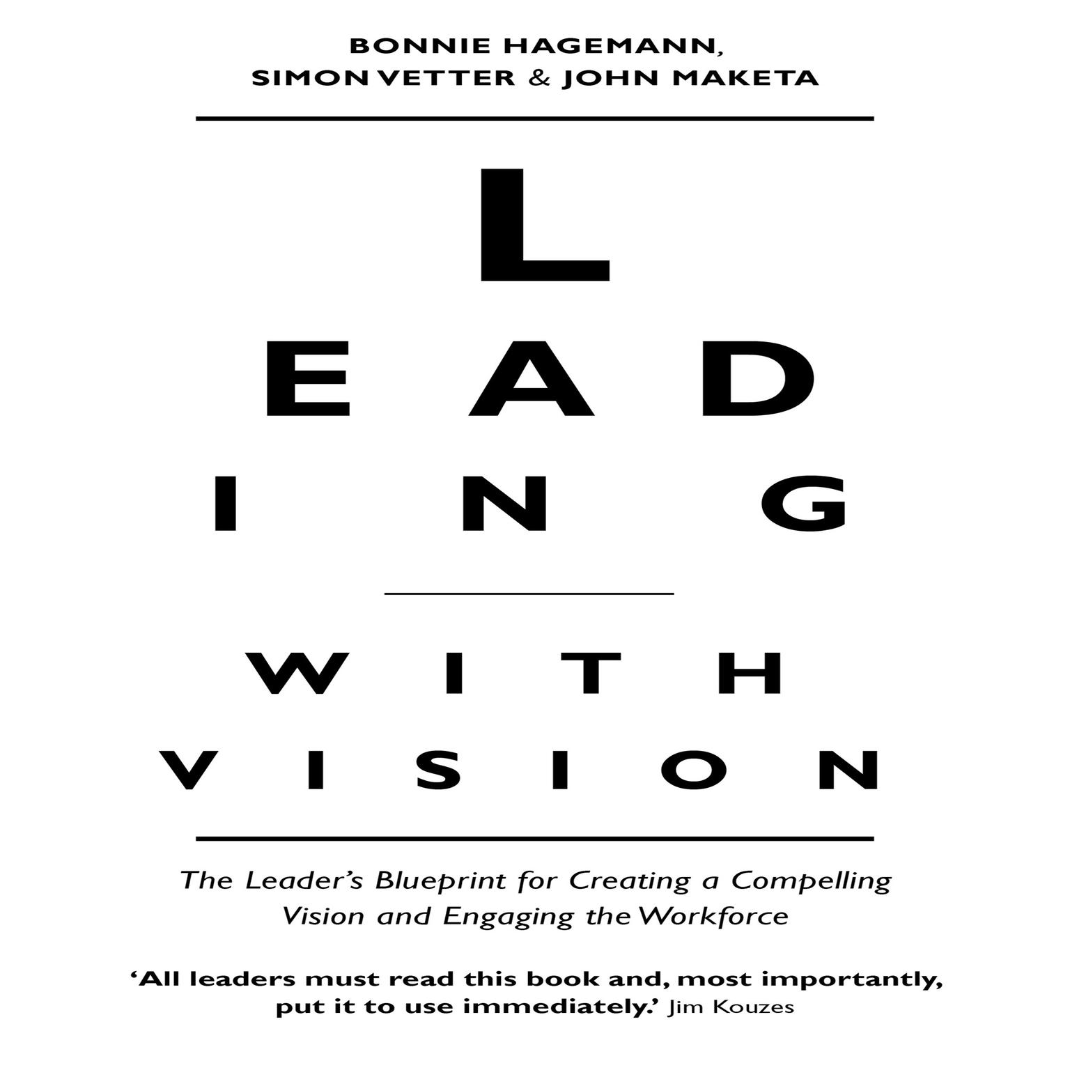 Printable Leading With Vision: The Leader's Blueprint for Creating a Compelling Vision and Engaging the Workforce Audiobook Cover Art
