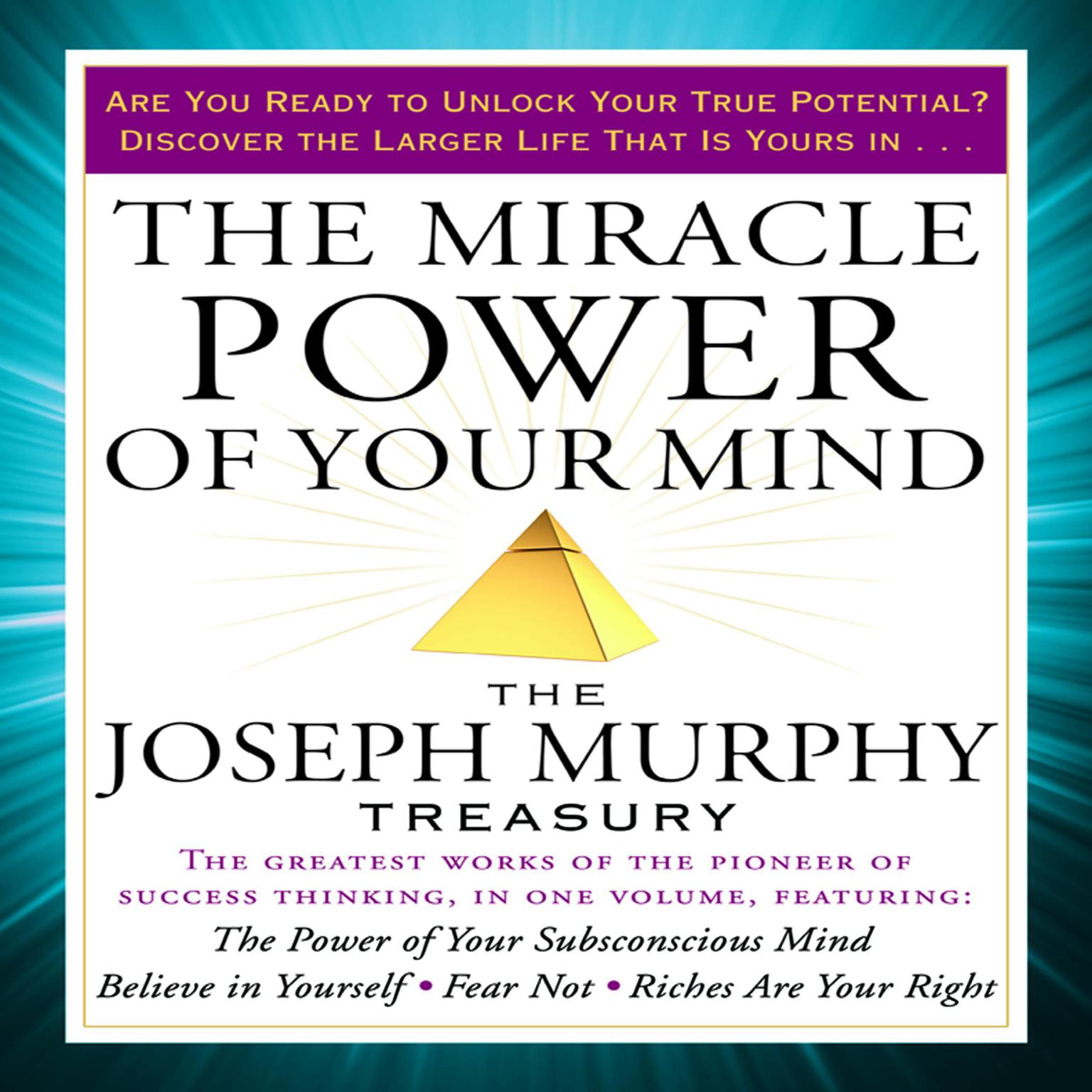 Printable The Miracle Power of Your Mind: The Joseph Murphy Treasury Audiobook Cover Art