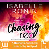 Chasing Red: A Hachette Audiobook powered by Wattpad Production Audiobook, by Isabelle Ronin