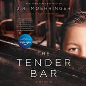 The Tender Bar: A Memoir Audiobook, by J. R. Moehringer
