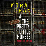 All the Pretty Little Horses: A Newsflesh Novella Audiobook, by Mira Grant