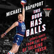 This Book Has Balls: Sports Rants from the MVP of Talking Trash Audiobook, by Michael Rapaport