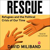 Rescue: Refugees and the Political Crisis of our Time Audiobook, by David Miliband