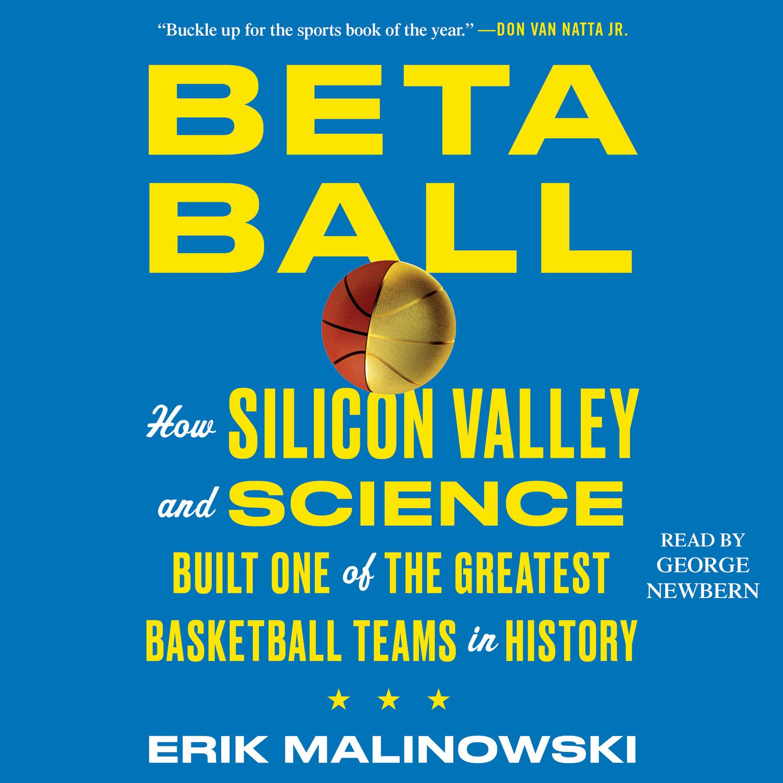 Betaball: How Silicon Valley and Science Built One of the Greatest Basketball Teams in History Audiobook, by Erik Malinowski