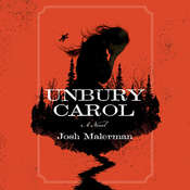Unbury Carol: A Novel Audiobook, by Josh Malerman