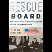 Rescue Board: The Untold Story of Americas Efforts to Save the Jews of Europe Audiobook, by Rebecca Erbelding