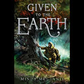 Given To The Earth Audiobook, by Mindy McGinnis