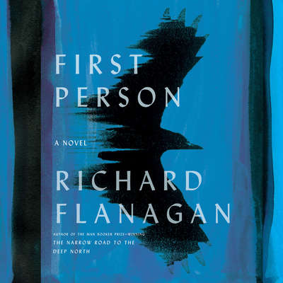 First Person: A novel Audiobook, by Richard Flanagan