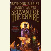 Servant of the Empire Audiobook, by Raymond E. Feist, Janny Wurts, Raymond Feist