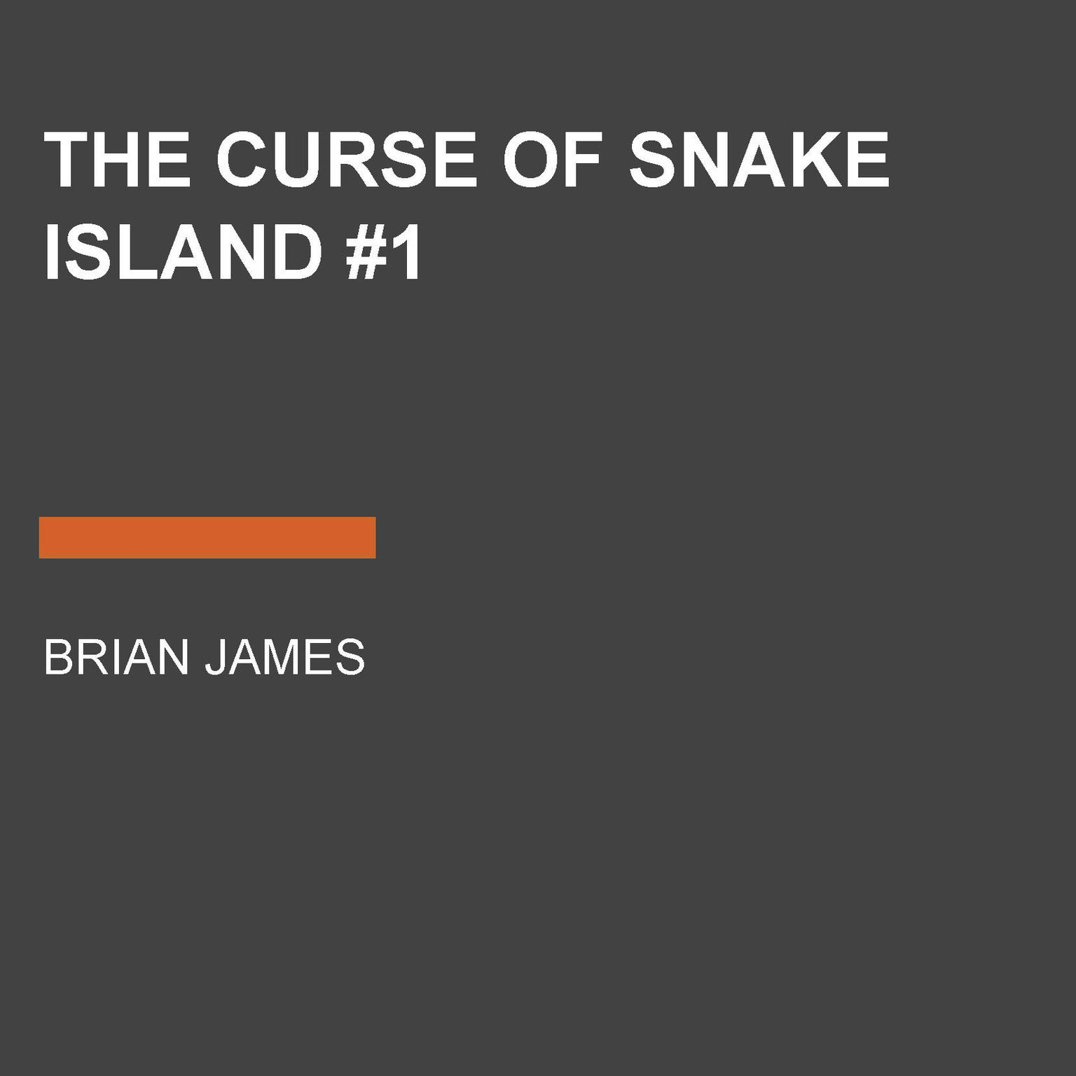The Curse of Snake Island #1 Audiobook, by Brian James