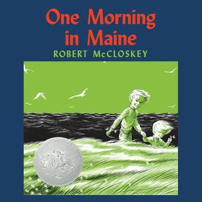 One Morning in Maine Audiobook, by Robert McCloskey