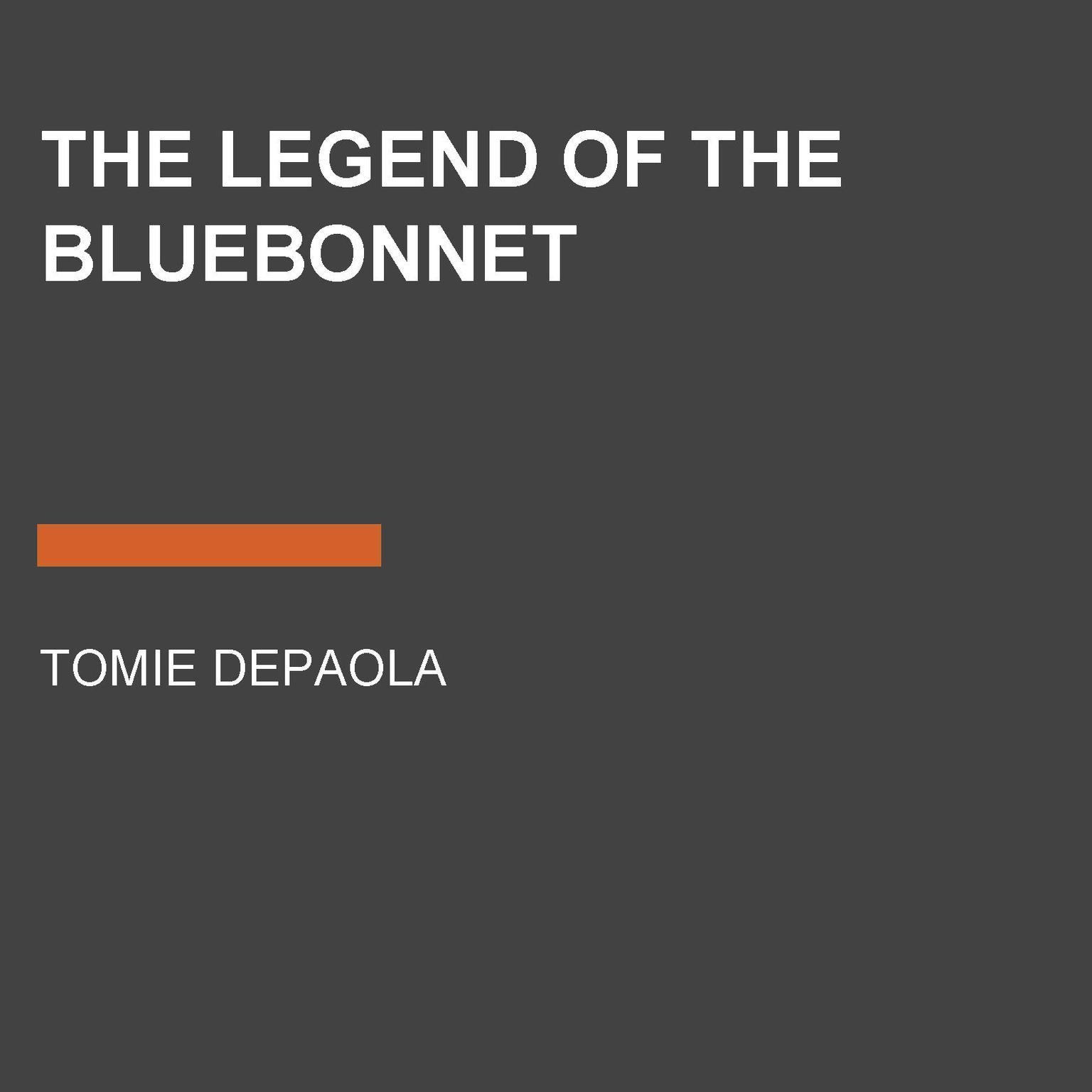 Printable The Legend of the Bluebonnet: An Old Tale of Texas Audiobook Cover Art