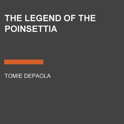 The Legend of the Poinsettia Audiobook, by Tomie dePaola