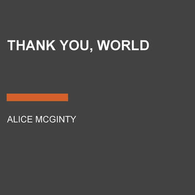 Thank You, World Audiobook, by Alice McGinty