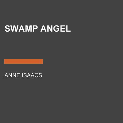 Swamp Angel Audiobook, by Anne Isaacs