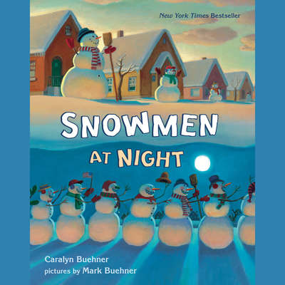 Snowmen at Night Audiobook, by Caralyn Buehner