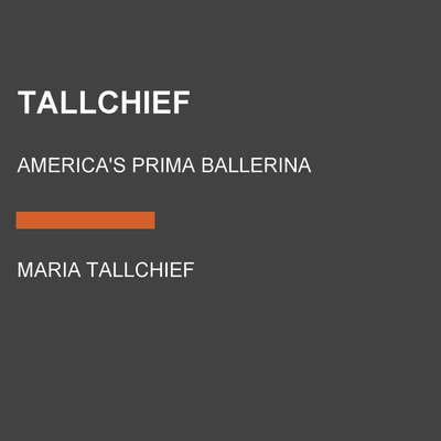 Tallchief: Americas Prima Ballerina Audiobook, by Rosemary Wells