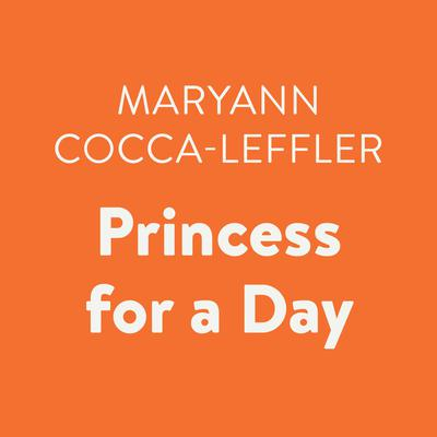 Princess for a Day Audiobook, by Maryann Cocca-Leffler