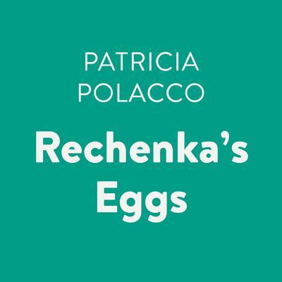 Rechenkas Eggs Audiobook, by Patricia Polacco