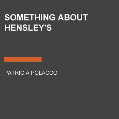 Something About Hensleys Audiobook, by Patricia Polacco