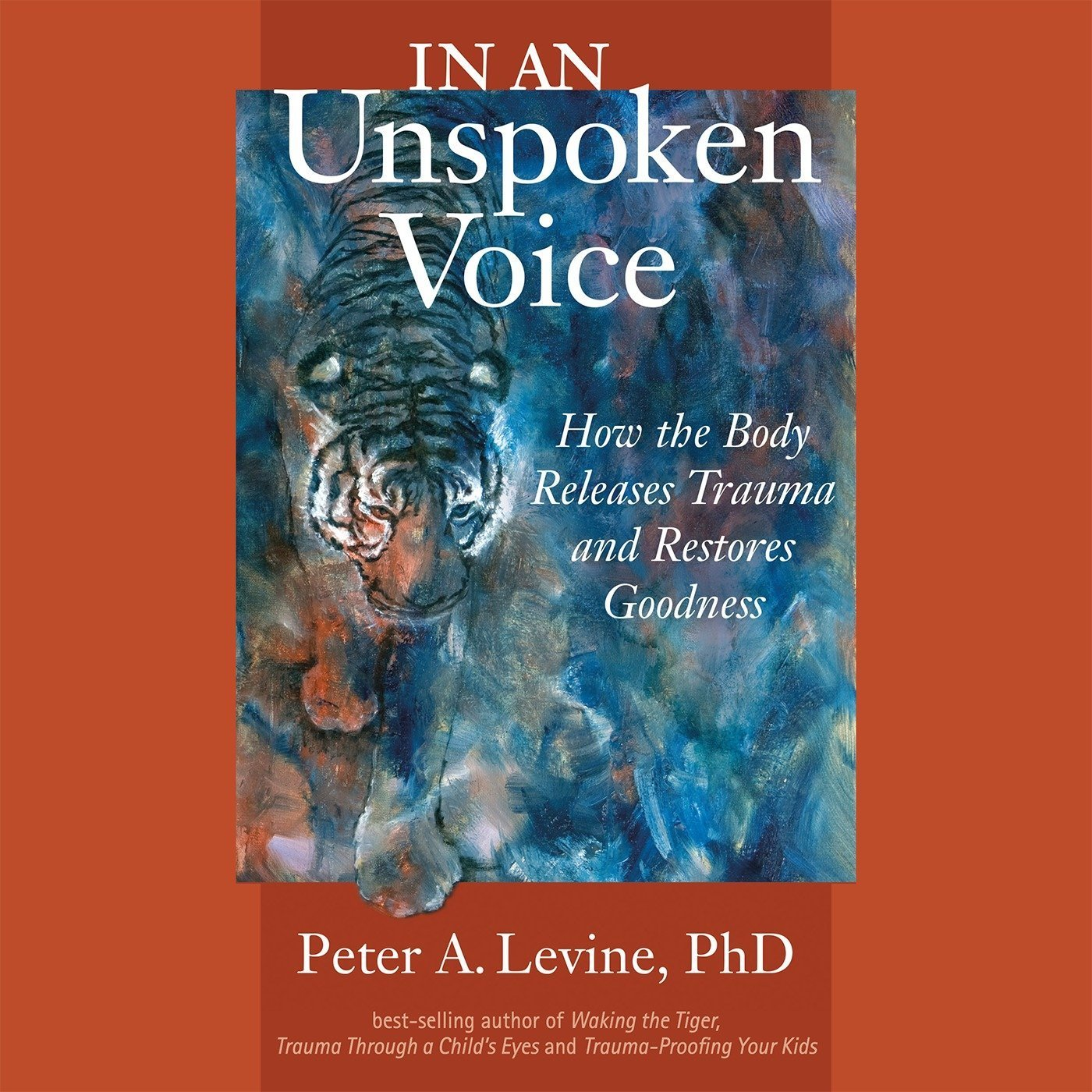 Printable In an Unspoken Voice: How the Body Releases Trauma and Restores Goodness Audiobook Cover Art