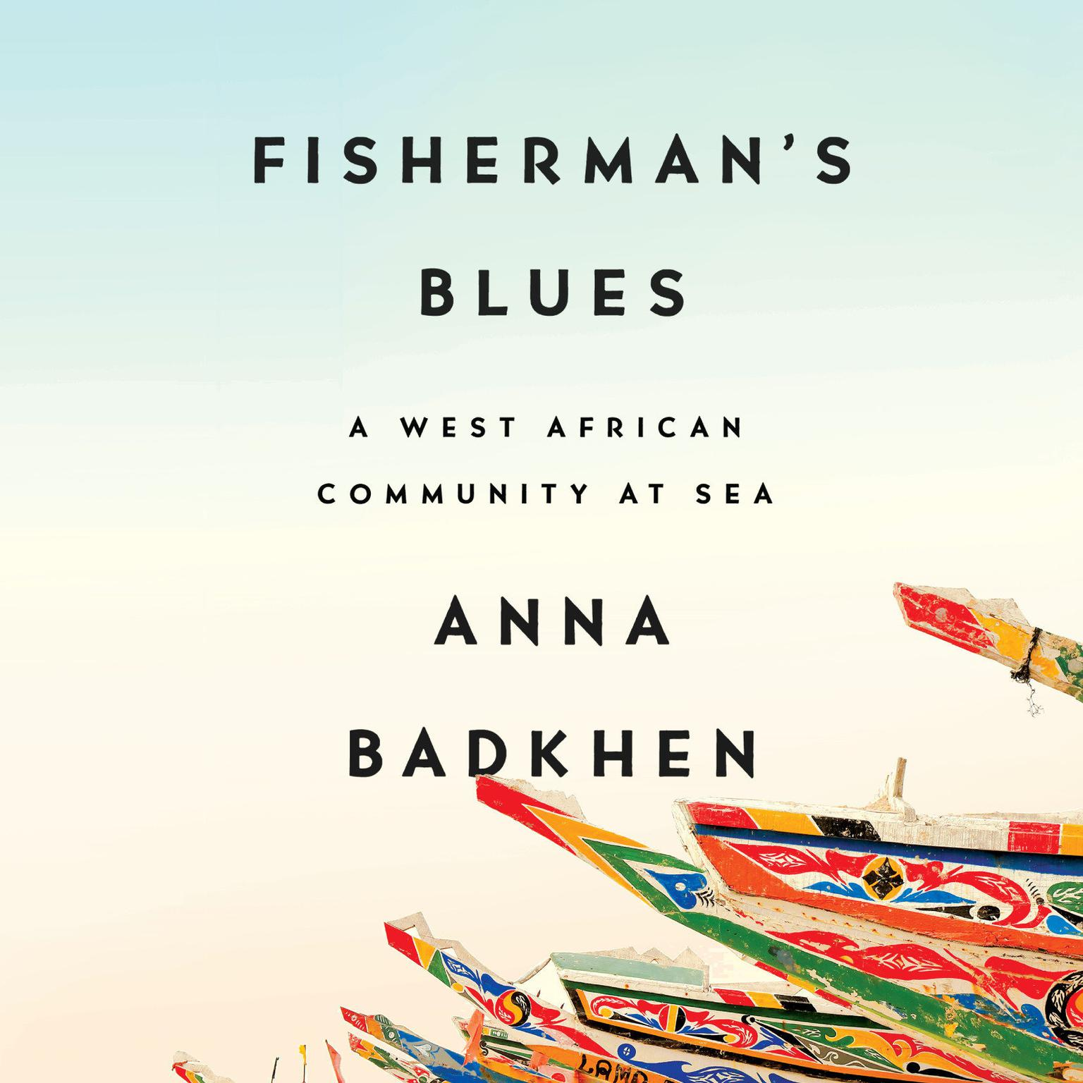 Printable Fisherman's Blues: A West African Community at Sea Audiobook Cover Art
