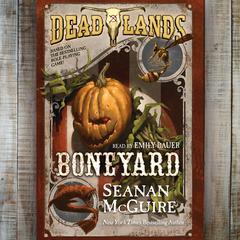 Deadlands: Boneyard: Boneyard Audiobook, by Seanan McGuire