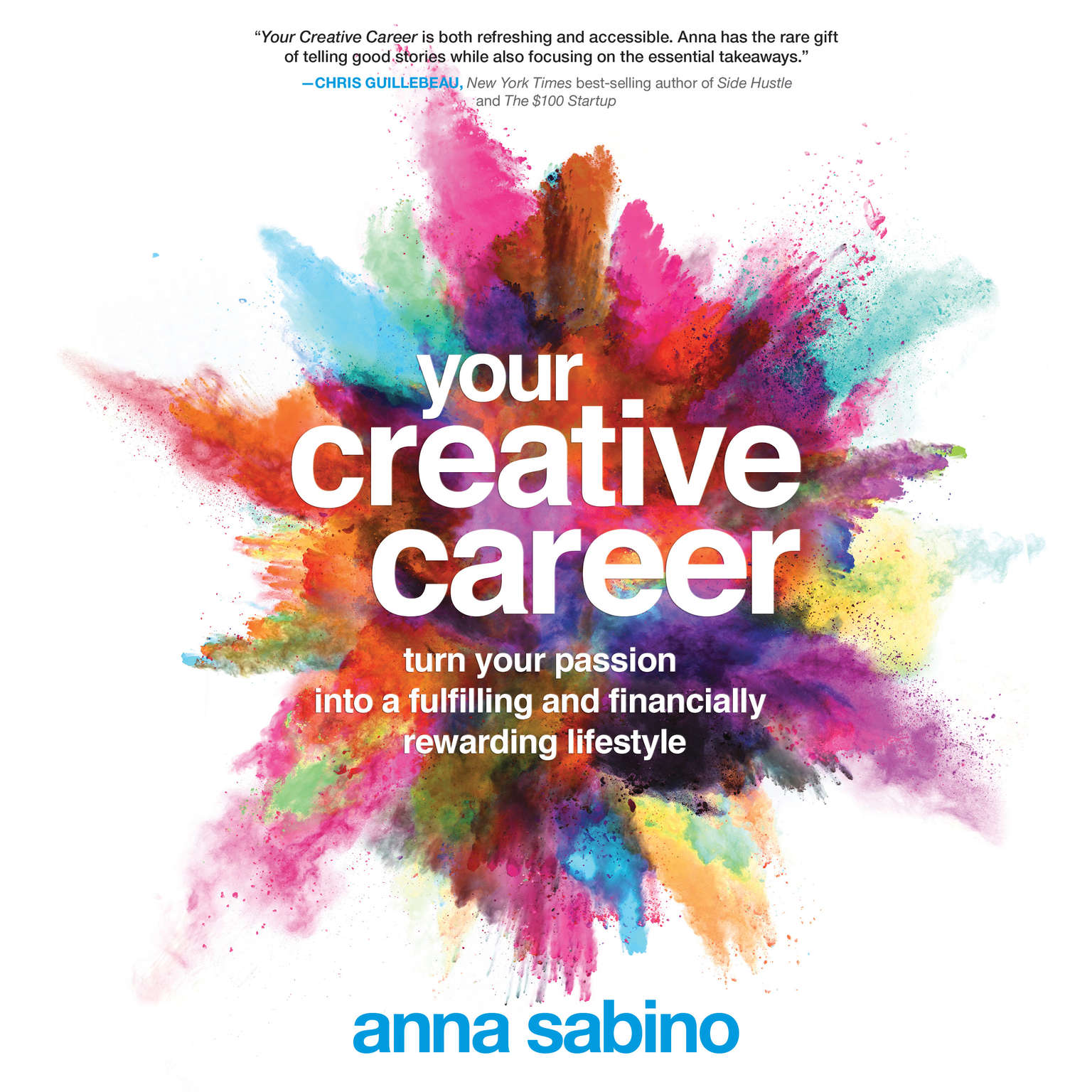 Your Creative Career: Turn Your Passion into a Fulfilling and Financially Rewarding Lifestyle Audiobook, by Anna Sabino