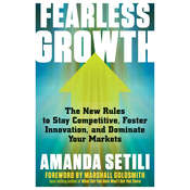 Fearless Growth: The New Rules to Stay Competitive, Foster Innovation, and Dominate Your Markets Audiobook, by Amanda Setili