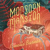 Monsoon Mansion: A Memoir Audiobook, by Cinelle Barnes