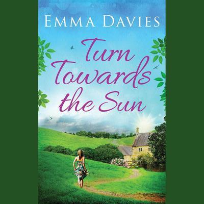 Turn Towards The Sun Audiobook, by Emma Davies
