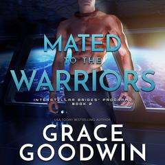 Mated to the Warriors Audiobook, by Grace Goodwin