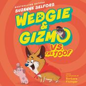 Wedgie & Gizmo vs. the Toof Audiobook, by Suzanne Selfors