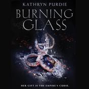 Burning Glass Audiobook, by Kathryn Purdie