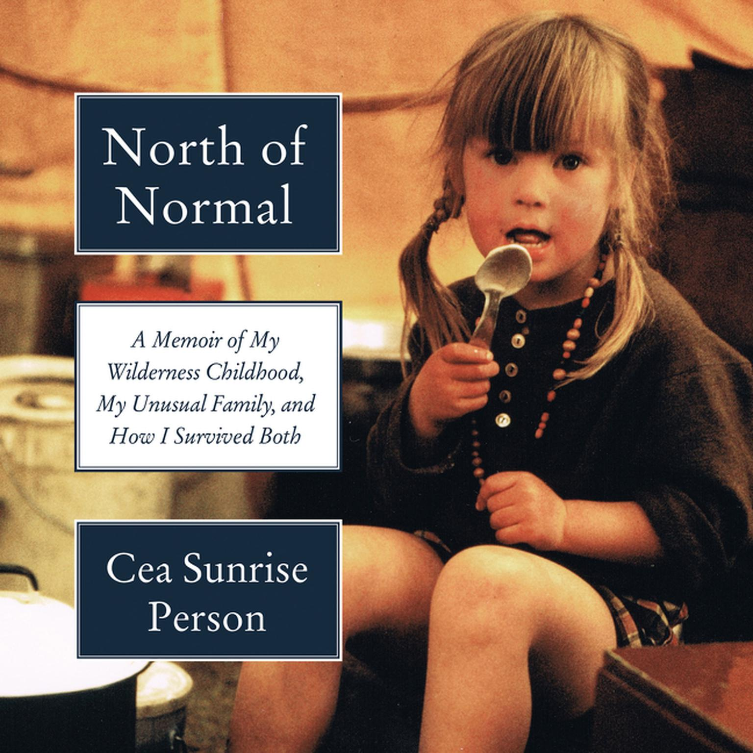 Printable North of Normal: A Memoir of My Wilderness Childhood, My Unusual Family, and How I Survived Both Audiobook Cover Art