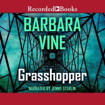 Grasshopper Audiobook, by Barbara Vine