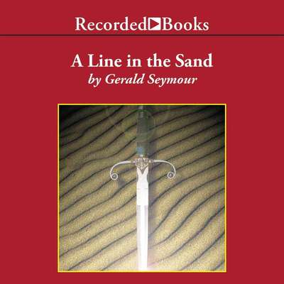 A Line in the Sand Audiobook, by Gerald Seymour