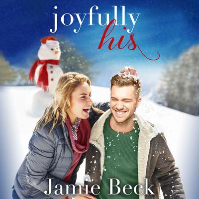 Joyfully His: A Novella Audiobook, by Jamie Beck