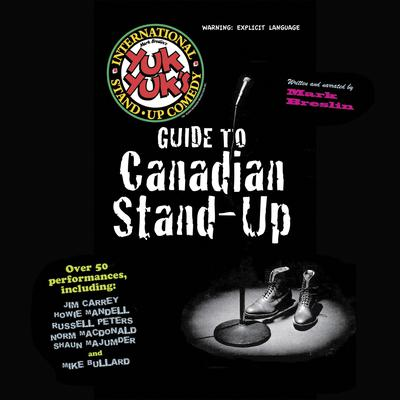 Yuk Yuks Guide To Canadian Stand-Up Audiobook, by Mark Breslin