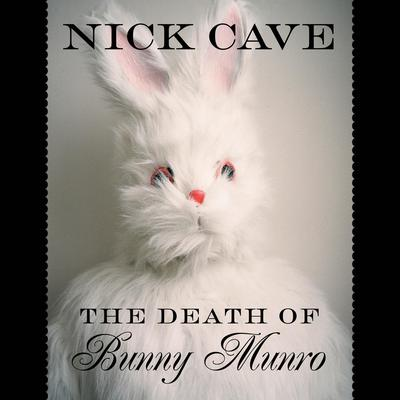 Death Of Bunny Munroe: A Novel Audiobook, by Nick Cave