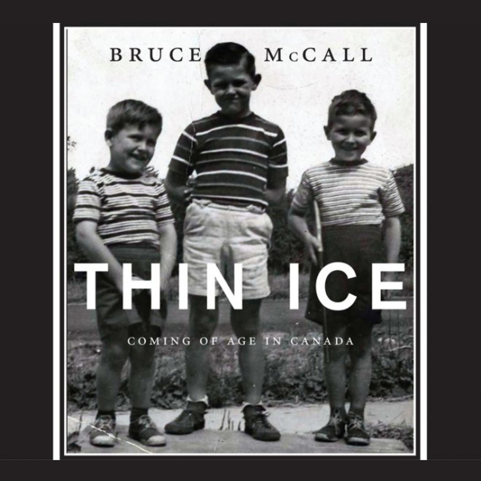 Printable Thin Ice: Coming of Age in Canada Audiobook Cover Art