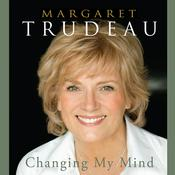 Changing My Mind: A Memoir Audiobook, by Margaret Trudeau