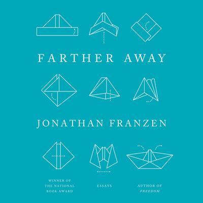 Farther Away: Essays Audiobook, by Jonathan Franzen