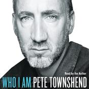 Who I Am Audiobook, by Pete Townshend