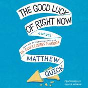 The Good Luck Of Right Now Audiobook, by Matthew Quick