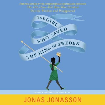 The Girl Who Saved The King Of Sweden: A Novel Audiobook, by Jonas Jonasson