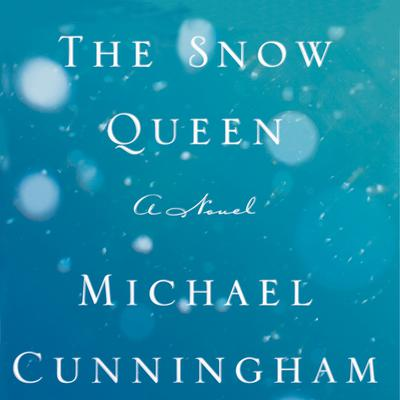 The Snow Queen Audiobook, by Michael Cunningham