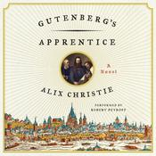 Gutenbergs Apprentice: A Novel Audiobook, by Alix Christie