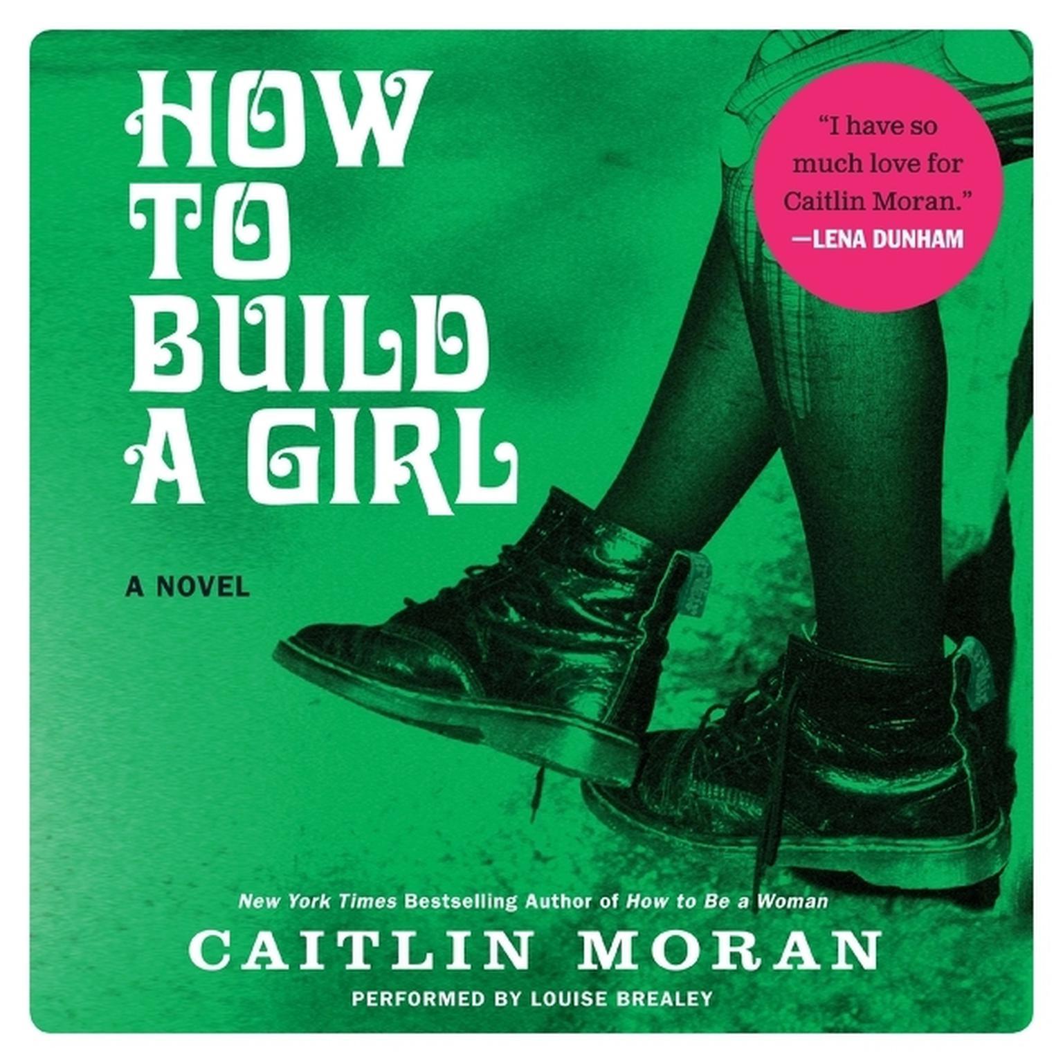 Printable How To Build A Girl: A Novel Audiobook Cover Art